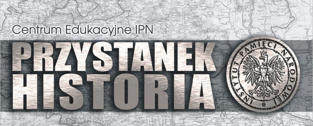 """Znalezione obrazy dla zapytania Centrum Edukacyjnym IPN """"Przystanek Historia"""""""